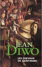 Les Chevaux de Saint-Marc : roman / Jean DIWO   DIWO, Jean