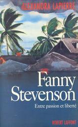Fanny Stevenson : entre passion et liberté / Alexandra Lapierre | LAPIERRE, Alexandra. Auteur