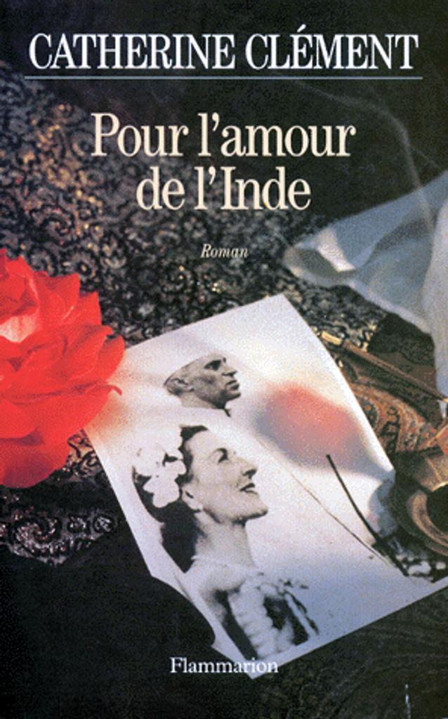 Pour l'amour de l'Inde / Catherine Clément | CLEMENT, Catherine. Auteur