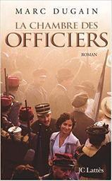 La Chambre des officiers : roman / Marc Dugain | DUGAIN, Marc. Auteur