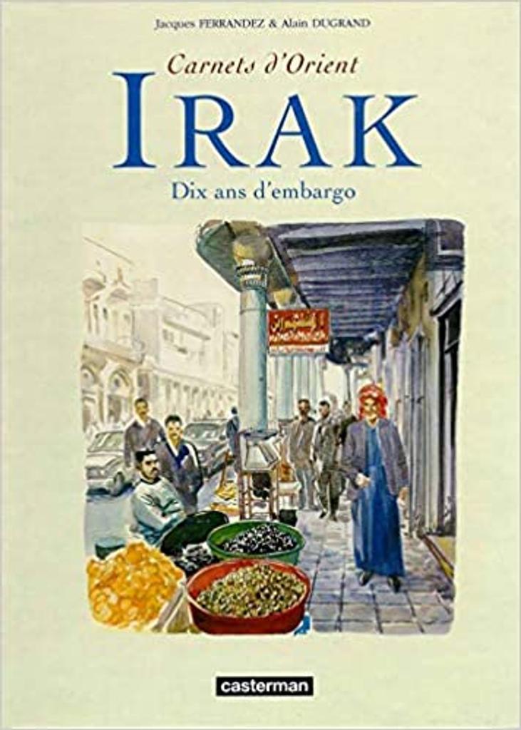 Irak : dix ans d'embargo / Jacques Ferrandez, Alain Dugrand   FERRANDEZ, Jacques. Auteur