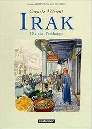 Irak : dix ans d'embargo / Jacques Ferrandez, Alain Dugrand | FERRANDEZ, Jacques. Auteur