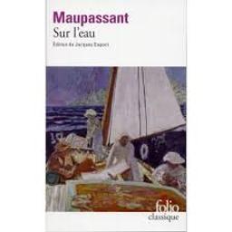 Sur l'eau / Guy de MAUPASSANT | MAUPASSANT, Guy de