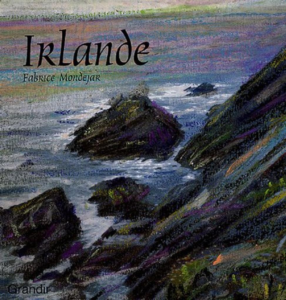Irlande / Fabrice Mondejar   MONDEJAR, Fabrice. Auteur