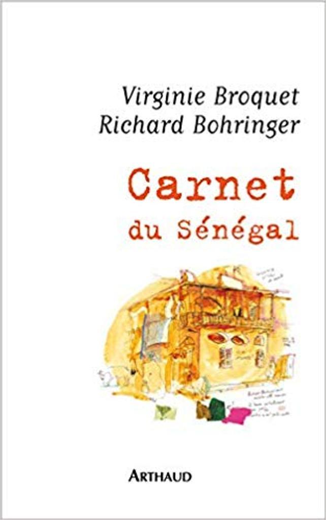 Carnet du Sénégal / Virginie Broquet   BROQUET, Virginie. Illustrateur