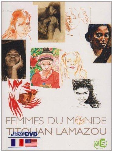 Femmes du monde / Titouan Lamazou, Réal. | LAMAZOU, Titouan. Monteur