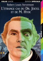 L'Etrange cas du Dr. Jekyll et Mr. Hyde / Robert Louis STEVENSON | STEVENSON, Robert Louis. Auteur