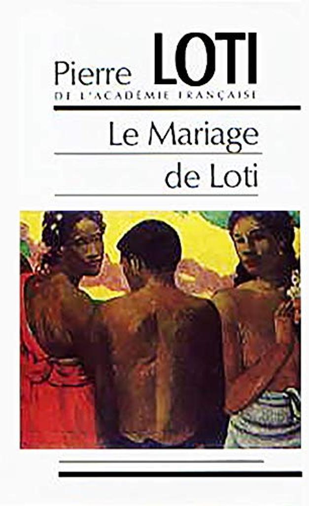 Le Mariage de Loti / Pierre Loti | LOTI, Pierre