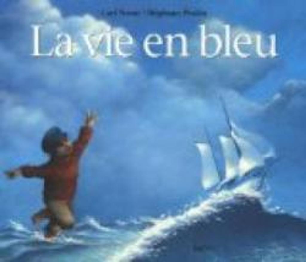 La Vie en bleu / Carl Norac | NORAC, Carl. Auteur