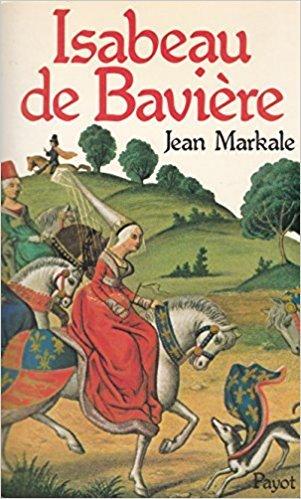 Isabeau de Bavière / Jean Markale   MARKALE, Jean