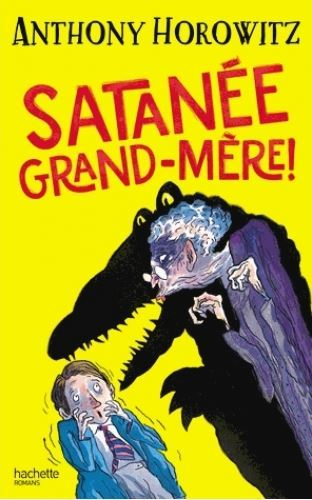 Satanée grand-mère ! / Anthony Horowitz | HOROWITZ, Anthony