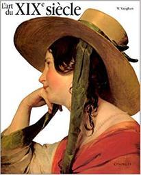 L' Art du XIXe siècle : 1780-1850. Tome 1 / William Vaughan | VAUGHAN, William. Auteur