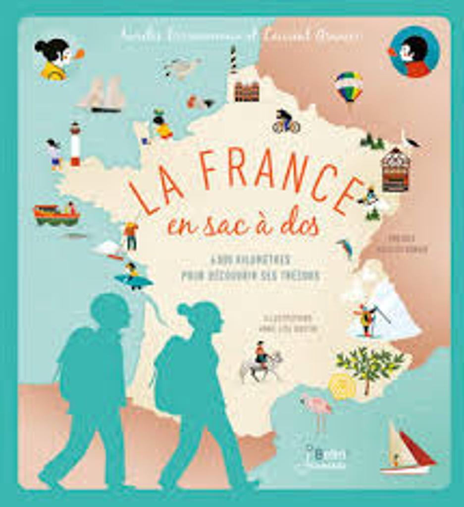 La France en sac à dos / Aurélie Derreumaux et Laurent Granier | DERREUMAUX, Aurélie. Auteur
