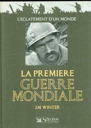La Première guerre mondiale : l'éclatement du monde / J.M. Winter | WINTER, Jay Murray. Auteur