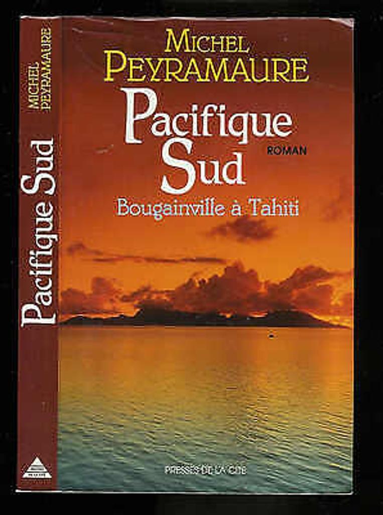 Pacifique Sud / Michel Peyramaure | PEYRAMAURE, Michel. Auteur