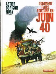 Comment faire fortune en juin 40 / ill. par Laurent Astier   ASTIER, Laurent. Illustrateur