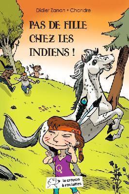 Pas de fille chez les indiens / Didier Zanon   ZANON, Didier. Auteur