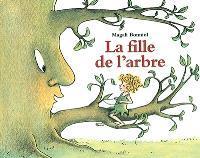 La Fille de l'arbre / Magalli Bonniol | BONNIOL, Magali. Auteur