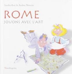 Rome jouons avec l'Art / Sandra Rosi  | ROSI, Sandra. Auteur