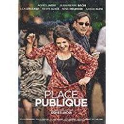 Place publique / Agnès Jaoui, réal.   JAOUI, Agnès. Metteur en scène ou réalisateur