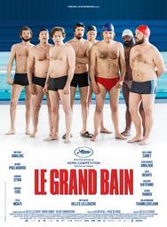 Le grand bain / Gilles Lellouche, réal.   LELLOUCHE, Gilles. Metteur en scène ou réalisateur