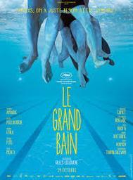 Le grand bain : Version longue / Gilles Lellouche, réal.   LELLOUCHE, Gilles. Metteur en scène ou réalisateur