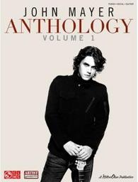 Anthology, vol. 1 : piano, vocal, guitar / John Mayer | Mayer, John (1977-....). Auteur