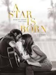 A star is born / Bradley Cooper, réal.   COOPER, Bradley. Monteur. Scénariste