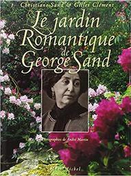 Le Jardin Romantique de George Sand / Christiane SAND | SAND, Christiane