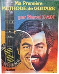 Ma première méthode de guitare : en application, 20 morceaux pour guitare les plus célèbres, en solfège, tablatures et grilles d'accords / par Marcel Dadi | Dadi, Marcel (1951-1996). Compositeur