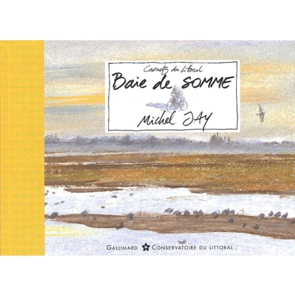 La baie de Somme / Michel Jay   JAY, Michel. Auteur