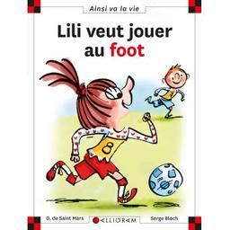 Lili veut jouer au foot. 120 / Dominique de SAINT MARS | SAINT MARS, Dominique de