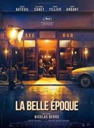 Belle époque (La) / Nicolas Bedos, réal. | BEDOS, Nicolas. Metteur en scène ou réalisateur. Scénariste. Compositeur