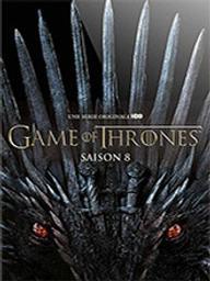 Game of Thrones. Saison 8 : Le Trône de Fer / David-Benioff, réal.   DAVID-BENIOFF. Monteur