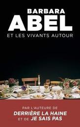 Et les vivants autour / Barbara Abel   ABEL, Barbara. Auteur