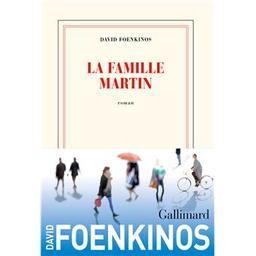 La Famille Martin / David Foenkinos   FOENKINOS, David. Auteur