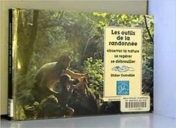 Les Outils de la randonnée : observer la nature, se repérer, se débrouiller / Didier Cornaille   CORNAILLE, Didier. Auteur