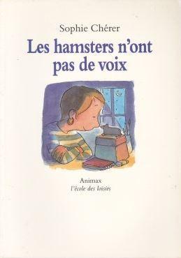 Les Hamsters n'ont pas de voix / Sophie Chérer | CHERER, Sophie