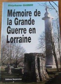 Mémoire de la Grande Guerre en Lorraine / Stéphane Gaber | GABER, Stéphane. Auteur