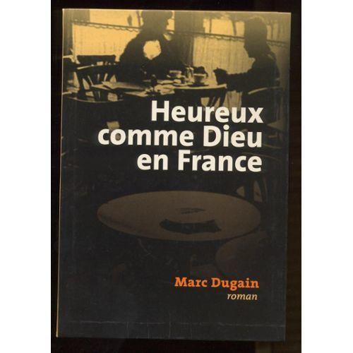 Heureux comme Dieu en France : roman / Marc Dugain | DUGAIN, Marc. Auteur