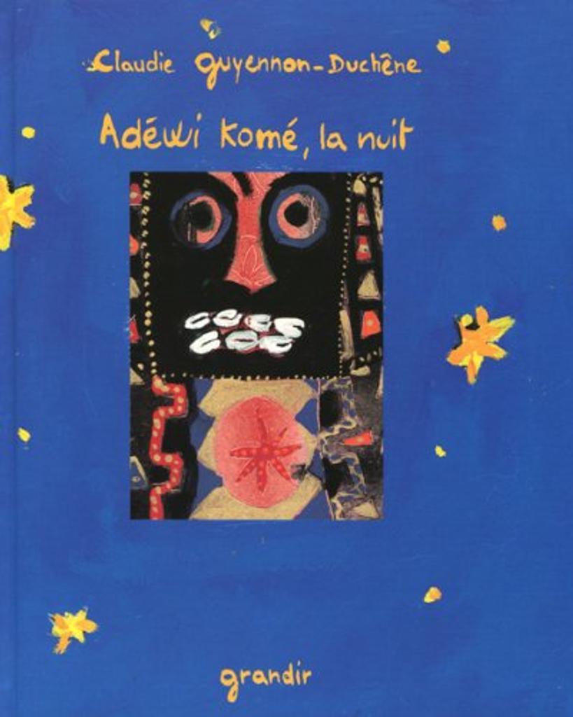 Adewi Komé, la nuit / Claudie Guyennon-Duchêne   GUYENNON-DUCHENE, Claudie. Auteur