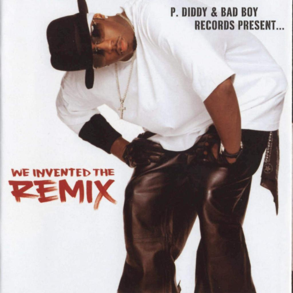 We invented the remix / P. Diddy & Bad Boy Records | PUFF DADDY. Chanteur. Autre